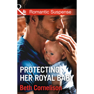 Protecting Her Royal Baby (BOK)