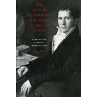 Culture and Commerce of the Early American Novel (BOK)