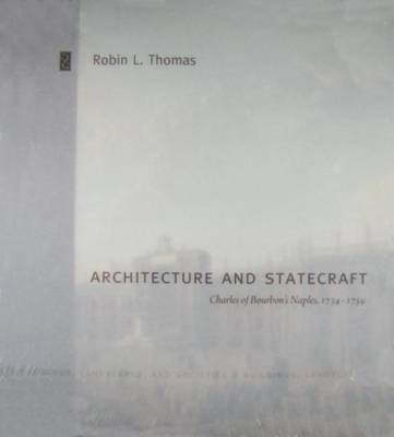 Architecture and Statecraft: Charles of Bourbon's Naples, 1734 1759 (BOK)