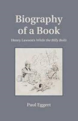 Biography of a Book: Henry Lawson's While the Billy Boils (BOK)