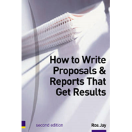 How to Write Proposals and Reports That Get Results (BOK)