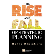 The Rise and Fall of Strategic Planning (BOK)