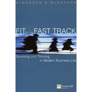 Fit for the Fast Track: The Survivor's Guide to Modern Business Life (BOK)