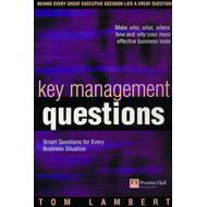 Key Management Questions: Smart Questions for Every Business Situation (BOK)