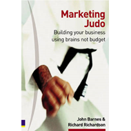 Marketing Judo: Building Your Business Using Brains Not Budget (BOK)