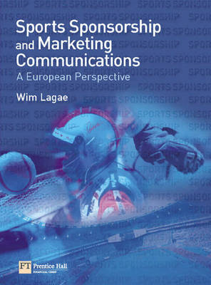 Sports Sponsorship and Marketing Communications: A European Perspective (BOK)