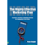 The Highly Effective Marketing Plan (HEMP): A Proven, Practical, Planning Process for Companies of A (BOK)
