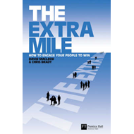 The Extra Mile: How to Engage Your People to Win (BOK)