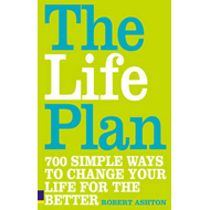 The Life Plan: 700 Simple Ways to Change Your Life for the Better (BOK)