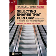 Financial Times Guide to Selecting Shares That Perform: 10 Ways to Beat the Stock Market (BOK)