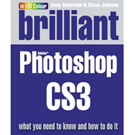 Brilliant Photoshop CS3: What You Need to Know and How to Do it (BOK)