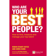 Who are Your Best People?: How to Find, Measure and Manage Your Top Talent (BOK)