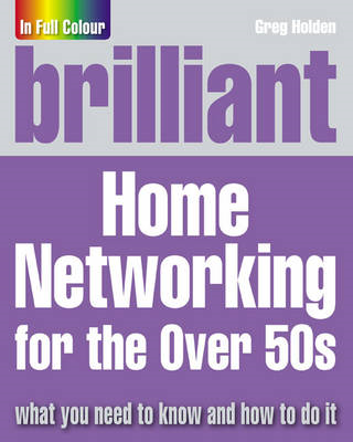 Brilliant Home Networking for the Over 50s (BOK)