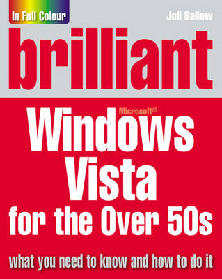 Brilliant Microsoft Windows Vista for the Over 50s (BOK)