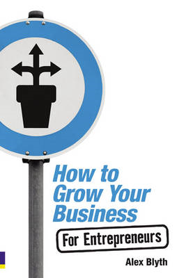 How to Grow Your Business: For Entrepreneurs (BOK)