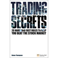 Trading Secrets: 20 Hard and Fast Rules to Help You Beat the Stock Market (BOK)