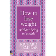 How to Lose Weight without Being Miserable (BOK)