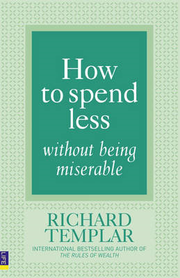 How to Spend Less ... without Being Miserable (BOK)
