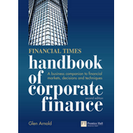 Financial Times Handbook of Corporate Finance: A Business Companion to Financial Markets, Decisions (BOK)