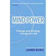 Mind Power: Change Your Thinking, Change Your Life (BOK)