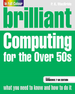 Brilliant Computing for the Over 50s Windows 7 Edition (BOK)