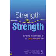 Strength to Strength: Binding the Threads of an Unbreakable Life (BOK)