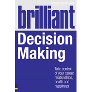 Brilliant Decision Making: What the Best Decision Makers Know, Do and Say (BOK)
