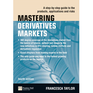 Mastering Derivatives Markets: A Step-by-Step Guide to the Products, Applications and Risks (BOK)