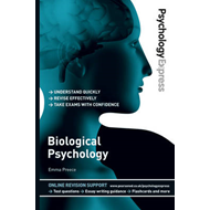 Psychology Express: Biological Psychology (Undergraduate Rev (BOK)