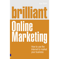 Brilliant Online Marketing: How to Use the Internet to Market Your Business (BOK)