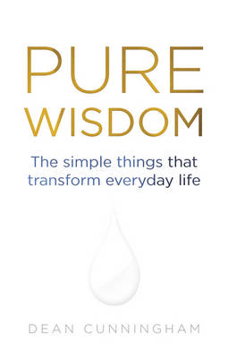 Pure Wisdom: The Simple Things That Transform Everyday Life (BOK)