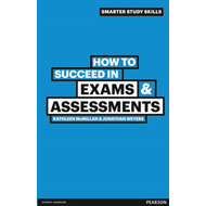 How to Succeed in Exams & Assessments (BOK)