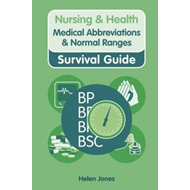 Nursing & Health Survival Guide: Medical Abbreviations & Nor (BOK)