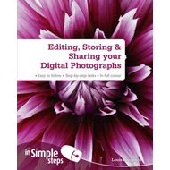 Editing, Storing & Sharing Your Digital Photos in Simple Steps (BOK)