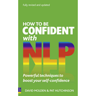 How to be Confident with NLP: Powerful Techniques to Boost Your Self-Confidence (BOK)