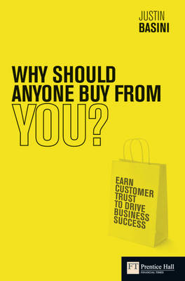 Why Should Anyone Buy from You?: Earn Customer Trust to Drive Business Success (BOK)