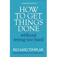 How to Get Things Done without Trying Too Hard (BOK)