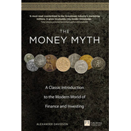 The Money Myth: A Classic Introduction to the Modern World of Finance and Investing (BOK)