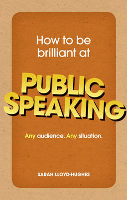 How to be Brilliant at Public Speaking (BOK)