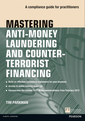 Mastering Anti-money Laundering and Countering Terrorist Financing: A Compliance Guide for Practitio (BOK)