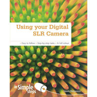 Using Your Digital SLR Camera in Simple Steps (BOK)