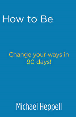 How to be Brilliant: Change Your Ways in 90 Days! (BOK)