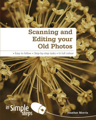 Scanning & Editing Your Old Photos in Simple Steps (BOK)