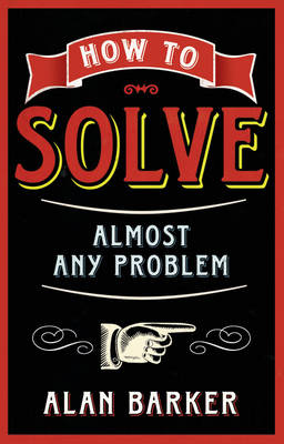 How to Solve Almost Any Problem (BOK)