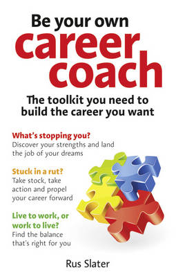 Be Your Own Career Coach: The Toolkit You Need to Build the Career You Want (BOK)