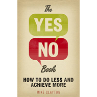 The Yes/No Book: How to Do Less... and Achieve More! (BOK)