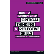 How to Improve your Critical Thinking & Reflective Skills (BOK)