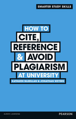 How to Cite, Reference & Avoid Plagiarism at University (BOK)
