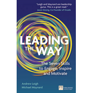 Leading the Way: The Seven Skills to Engage, Inspire and Motivate (BOK)