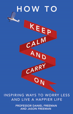 How to Keep Calm and Carry On (BOK)